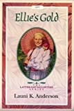 Ellie's Gold (The Latter-Day Daughters Series) (1562365053) by Anderson, Launi K.