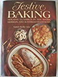img - for Festive Baking: Holiday Classics in the Swiss, German, and Austrian Traditions book / textbook / text book