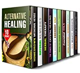 Alternative Healing Box Set (10 in 1): Medicinal Herbs, Healing Power of Essential Oils, Crystals, Natural Antibiotics (Medicinal Herbs & Homesteading)