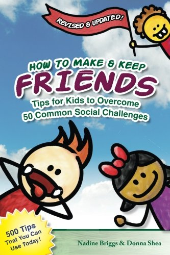 How to Make & Keep Friends: Tips for Kids to Overcome  50 Common Social Challenges (How To Make Friends Book compare prices)