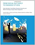 img - for From Social Butterfly to Engaged Citizen: Urban Informatics, Social Media, Ubiquitous Computing, and Mobile Technology to Support Citizen Engagement (MIT Press) book / textbook / text book