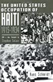 The United States Occupation of Haiti, 1915-1934 (081352203X) by Schmidt, Hans