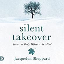 Silent Takeover: Overcoming Emotional, Mental, & Addictive Disorders Audiobook by Jacquelyn Sheppard Narrated by Kathleen Holeman