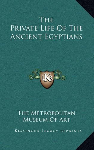 The Private Life of the Ancient Egyptians