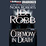 Ceremony in Death: In Death, Book 5 (       UNABRIDGED) by J. D. Robb Narrated by Susan Ericksen