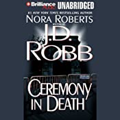 Ceremony in Death: In Death, Book 5 | [J. D. Robb]