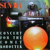 echange, troc Sun Ra - Concert For The Comet Kohoutek