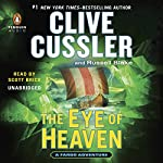 The Eye of Heaven: Fargo Adventure, Book 6 (       UNABRIDGED) by Clive Cussler, Russell Blake Narrated by Scott Brick