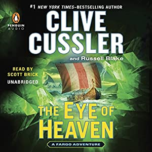The Eye of Heaven: Fargo Adventure, Book 6 | [Clive Cussler, Russell Blake]