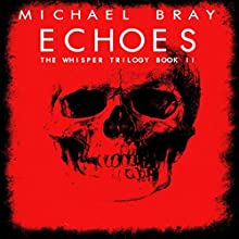 Echoes Audiobook by Michael Bray Narrated by J. Robert Richmond