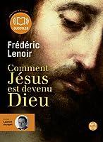 Comment Jésus est devenu Dieu: Livre audio 1 CD MP3 - 595 Mo - Livret 8 pages