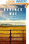 Badluck Way: A Year on the Ragged Edg...
