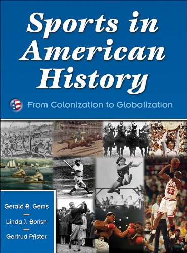 Sports in American History:From Colonization to...