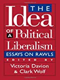 img - for The Idea of a Political Liberalism: Essays on Rawls (Studies in Social, Political, and Legal Philosophy) book / textbook / text book