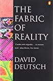 The Fabric of Reality: Towards a Theory of Everything (Penguin Science) (0140146903) by Deutsch, David