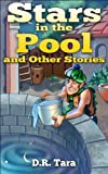 "Childrens Book: ""Stars in the Pool and Other Stories"" (Kids Books Ages 5-10) Short Stories Collections and bedtime story books for kids by all ages, folklore ... Stories for Children Series (Volume 1))"