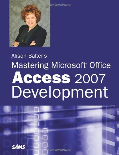 Alison Balter's Mastering Microsoft Office Access 2007 Development