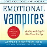 Emotional Vampires: Dealing with People Who Drain You Dry, 2nd Edition | Albert J. Bernstein