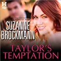 Taylor's Temptation (       UNABRIDGED) by Suzanne Brockmann Narrated by Alexandra Fisher