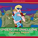 Undead and Unwelcome: Queen Betsy, Book 8 Audiobook by MaryJanice Davidson Narrated by Nancy Wu