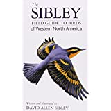 The Sibley Field Guide to Birds of Western North America ~ David Allen Sibley