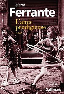 L'amie prodigieuse, tome 1 : Enfance, adolescence par Ferrante
