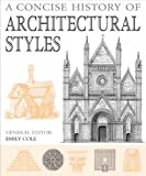CONCISE HISTORY OF ARCHITECTURAL STYLES