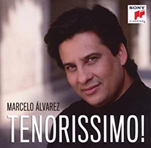 Marcelo Alvarez - Tenorissimo - Amazon.com Music