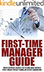 First Time Manager Guide: Proven Supe...
