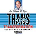 Transformation Speech by Wayne W. Dyer Narrated by Wayne W. Dyer