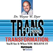 Transformation | Wayne W. Dyer
