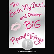 The Earth, My Butt, and Other Big Round Things | [Carolyn Mackler]