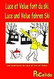 Luce und Velue fahren Ski. (bilingue fran�ais-allemand) (Les aventures de Luce et Luc et Velue. 8) (German Edition)