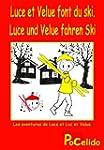 Luce und Velue fahren Ski. (bilingue...