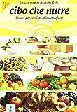 Cibo che nutre. Nuovi percorsi di alimentazione. Volume unico. Con quaderno. Con espansione online. Per le Scuole superiori. Con CD-ROM