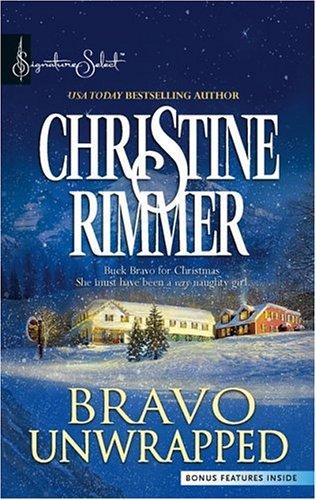Bravo Unwrapped (Signature Select), Christine Rimmer