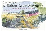 echange, troc Anne Le Maître - Sur les pas de Robert Louis Stevenson, un voyage de Velay en Cévennes