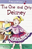 img - for The One-And-Only Delaney (Hopscotch Hill School) book / textbook / text book