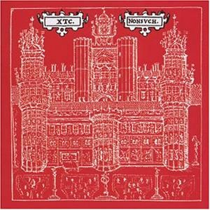 Xtc - Nonsuch (Remastered) - Zortam Music