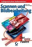 img - for Scannen und Bildbearbeitung. Der rote Faden. Erfolgreich ohne Vorkenntnisse. book / textbook / text book