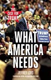 img - for What America Needs: The Case for Trump book / textbook / text book