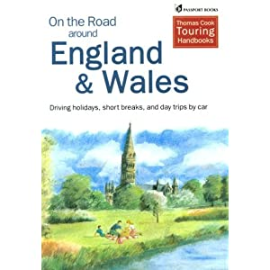 On the Road Around England and Wales: Driving Holidays, Short Breaks, and Day Trips Car