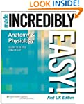 Anatomy and Physiology Made Incredibl...