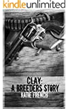 Clay: A Breeders Story (The Breeders Series)
