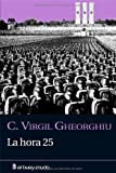 img - for La hora 25 (Narrativa) (Spanish Edition) book / textbook / text book