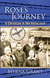 Rose's Journey: A Christian in the Holocaust