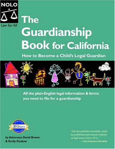 The Guardianship Book for California: How to Become a Child's Legal Guardian PDF