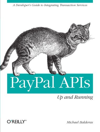 PayPal APIs: Up and Running: A Developer's Guide