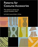 img - for Patterns for Costume Accessories book / textbook / text book