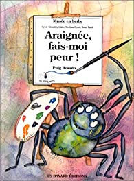 Araignée, fais-moi peur par Sylvie Girardet